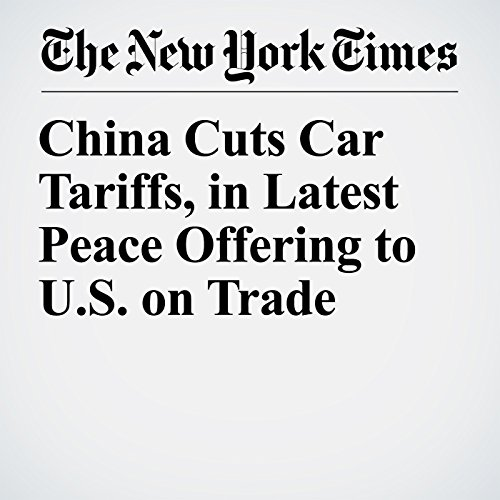 China Cuts Car Tariffs, in Latest Peace Offering to U.S. on Trade copertina