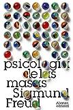 Psicologia de las masas / Psychology of the Masses: Mas alla del principio del placer. El porvenir...