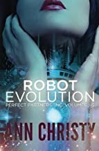 Robot Evolution: Perfect Partners, Incorporated Volumes 1-5