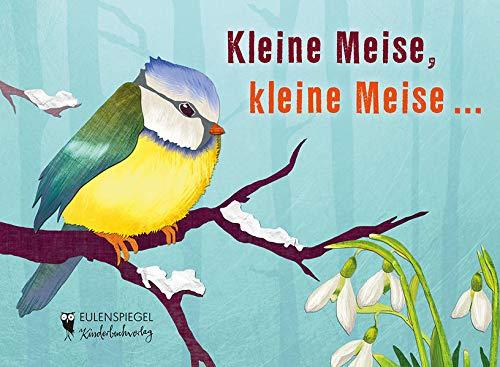 Kleine Meise, kleine Meise (Eulenspiegel Kinderbuchverlag)