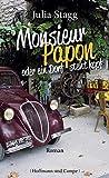 Julia Stagg: Monsieur Papon oder ein Dorf steht Kopf