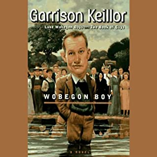 Wobegon Boy                   By:                                                                                                                                 Garrison Keillor                               Narrated by:                                                                                                                                 Garrison Keillor                      Length: 5 hrs and 36 mins     109 ratings     Overall 4.2