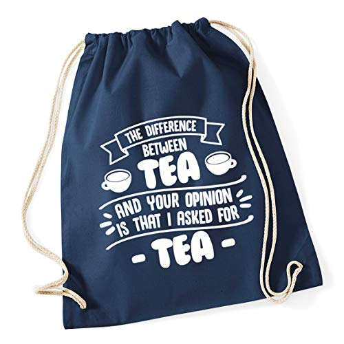 Hippowarehouse The difference between tea and your opinion is that I asked for tea Drawstring Cotton School Gym Bag 37cm x 46cm, 12 litres