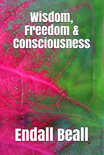 Wisdom, Freedom & Consciousness (English Edition)