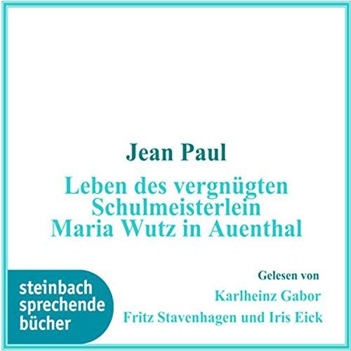 Das Leben des vergnügten Schulmeisterlein Maria Wutz in Auenthal Titelbild