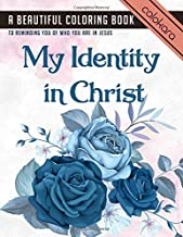 My Identity In Christ: A Beautiful Coloring Book to Reminding You Of Who You Are In Jesus | Bible Quotes Coloring Book (Bible Verse Coloring Book)
