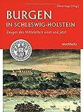 Burgen in Schleswig-Holstein: Zeugen des Mittelalters einst und jetzt - Oliver Auge