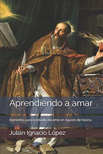 Aprendiendo a amar: Elementos para el estudio del amor en Agustín de Hipona