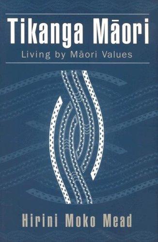 Tikanga M?ori: Living by M?ori Values: Living by Maori Values by Hirini Moko Mead (2006-05-30)