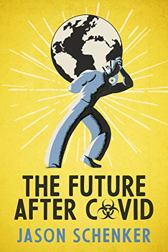 The Future After COVID: Futurist Expectations for Changes, Challenges, and Opportunities After the COVID-19 Pandemic (English Edition)