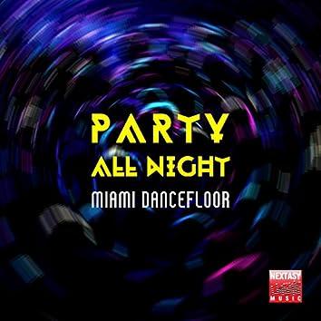 Party All Night (Miami Dancefloor)
