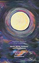 Moon, Mood, Wellness and Mindfulness Tracker Planner plus Journal 2019 4th Qtr: 5