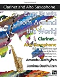 Easy Duets from Around the World for Clarinet and Alto Saxophone: 26 pieces arranged for two equal players who know all the basics. Includes several Christmas pieces. All are in easy keys.
