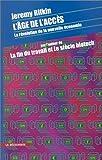 L'Age de l'accès. La Révolution de la nouvelle économie - La Découverte - 31/08/2000