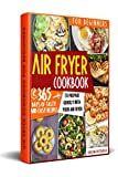 Air Fryer Cookbook For Beginners: 365 Tasty and Easy Recipes for Every Day of the Year to Quickly...