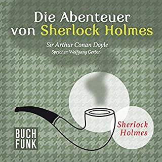 Die Abenteuer von Sherlock Holmes     Das Original - 12 Krimis              Autor:                                                                                                                                 Arthur Conan Doyle                               Sprecher:                                                                                                                                 Wolfgang Gerber                      Spieldauer: 13 Std. und 6 Min.     626 Bewertungen     Gesamt 4,5