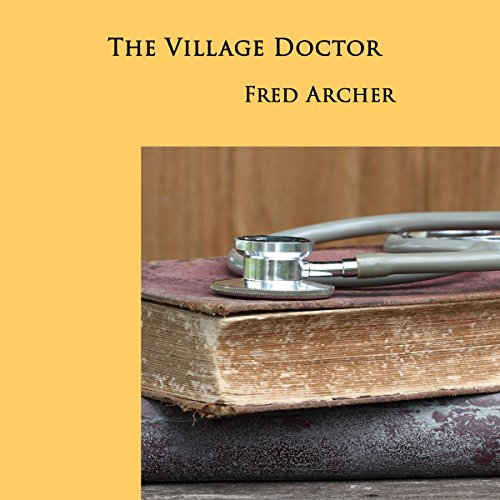 The Village Doctor audiobook cover art