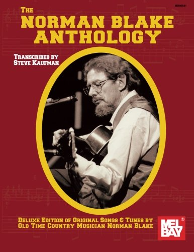 Mel Bay The Norman Blake Anthology: Deluxe Edition of Original Songs & Tunes by Old Time Country Musician Norman Blake