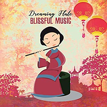 Dreaming Flute: Blissful Music - Calm the Mind, Deep Relax & Gentle Sleep