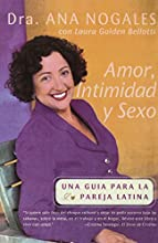 Amor, Intimidad y Sexo: Una Guia Para La Pareja Latina