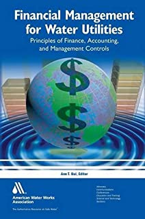Financial Management for Water Utilities: Principles of Finance, Accounting and Management Controls