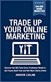 Trade Up Your Online Marketing: Discover the SEO Tools Every Tradesman Needs to Get Found, Build Trust and Win More Clients Online (English Edition)
