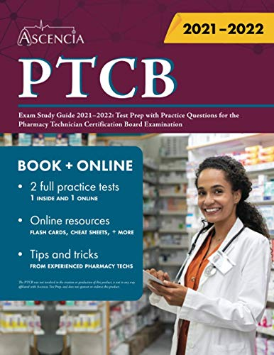 PTCB Exam Study Guide 2021-2022: Test Prep with Practice Questions for the...