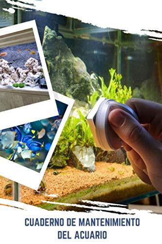 Cuaderno de mantenimiento del acuario: Diario de seguimiento del acuario para los entusiastas de la vida en el acuario | Vigilar la calidad del agua y el estado de los peces