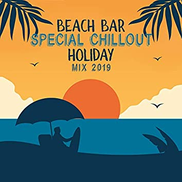 Beach Bar Special Chillout Holiday Mix 2019