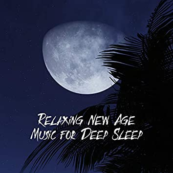 Relaxing New Age Music for Deep Sleep