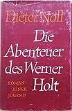 Die Abenteuer des Werner Holt: Roman einer Jugend