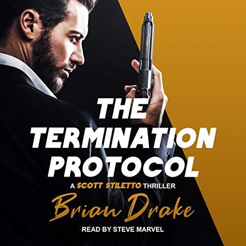 The Termination Protocol: Scott Stiletto Series, Book 1