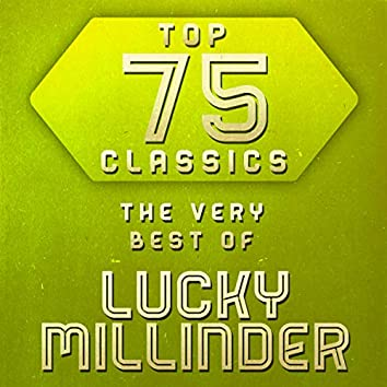 Top 75 Classics - The Very Best of Lucky Millinder