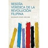 Reseña Veridica de la Revolución Filipina (Spanish Edition)