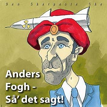 Anders Fogh - Så' Det Sagt!