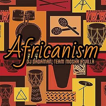 Africanism (feat. Team Mosha & Villa)