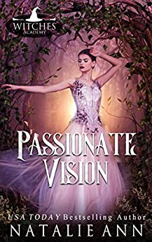 Passionate Vision (Witches Academy Book 2) by [Natalie Ann, Witches Coven]
