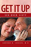 Get It Up: Sex for over Sixty