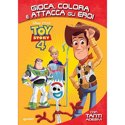 Toy Story 4. Gioca, colora e attacca gli eroi. Con adesivi. Ediz. a colori