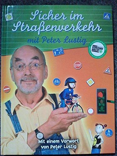 Sicher im Straßenverkehr mit Peter Lustig.