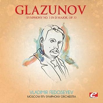 Glazunov: Symphony No. 3 in D Major, Op. 33 (Digitally Remastered)