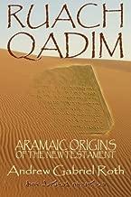Ruach Qadim: Aramaic Origins of the New Testament