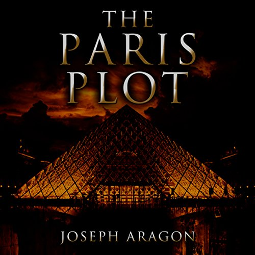 The Paris Plot                   By:                                                                                                                                 Joseph Aragon                               Narrated by:                                                                                                                                 Ben Werling                      Length: 7 hrs and 15 mins     14 ratings     Overall 4.1