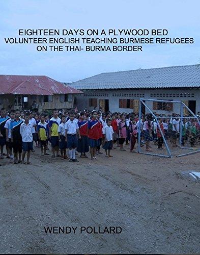 Eighteen Days on a Plywood Bed: Volunteer English Teaching Burmese Refugees on the Thai-Burma Border