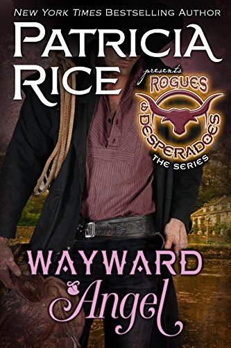 Wayward Angel: Rogues and Desperadoes series #4 (English Edition)