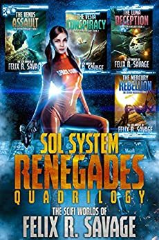 The Sol System Renegades Quadrilogy: Books 1-4 of the Space Opera Thriller Series by [Felix R. Savage]