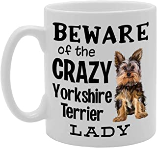 Beware! of The Crazy Yorkshire Terrier Lady Novelty Gift Printed Tea Coffee Ceramic Mug