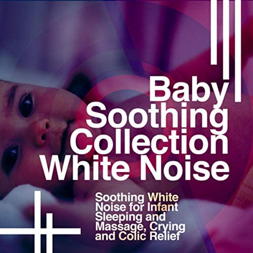 Soothing White Noise for Infant Sleeping and Massage, Crying & Colic Relief
