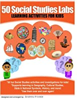 50 Social Studies Labs: Learning Activities for Kids 1518765033 Book Cover