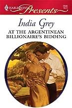 At the Argentinean Billionaire's Bidding: A Billionaire and Virgin Romance (International Billionaires Series Book 2)